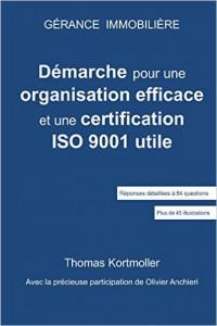Démarche pour une organisation efficace et une certification ISO 9001 utile