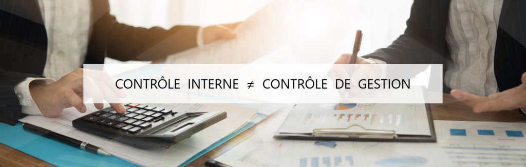 Différence contrôle interne et contrôle de gestion